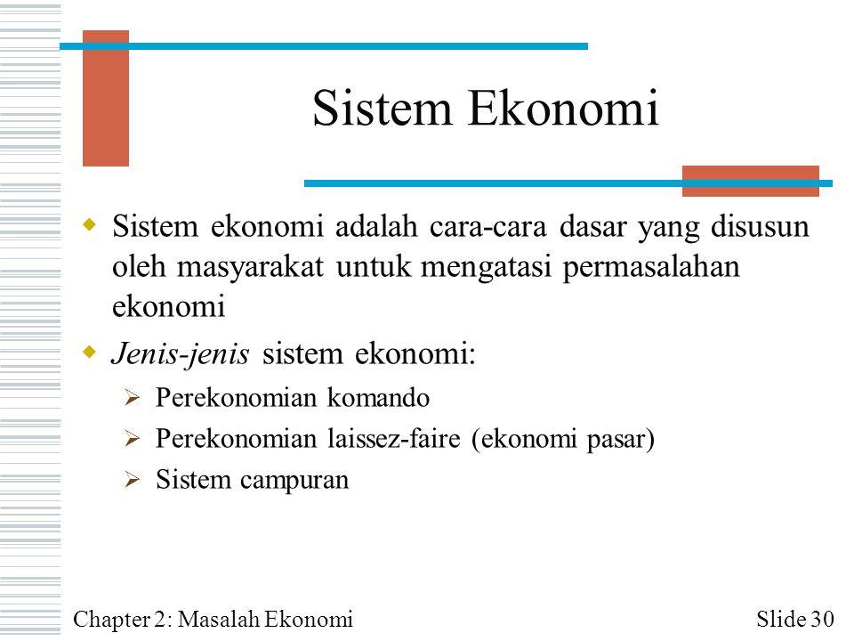 Sistem Ekonomi Sistem ekonomi adalah cara-cara dasar yang disusun oleh masyarakat untuk mengatasi permasalahan ekonomi.