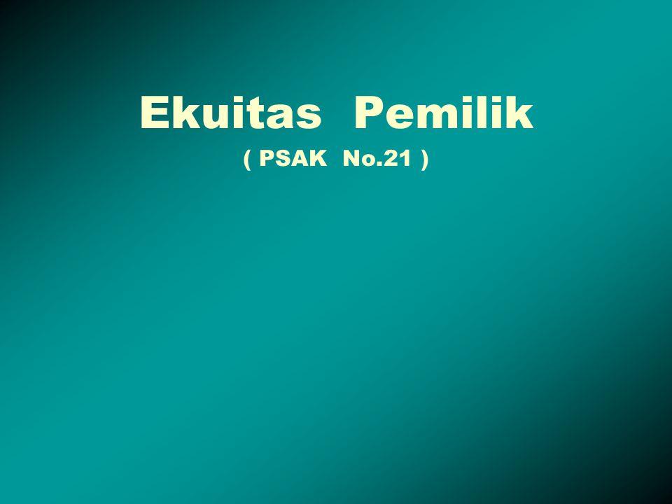 Ekuitas Pemilik ( PSAK No.21 )