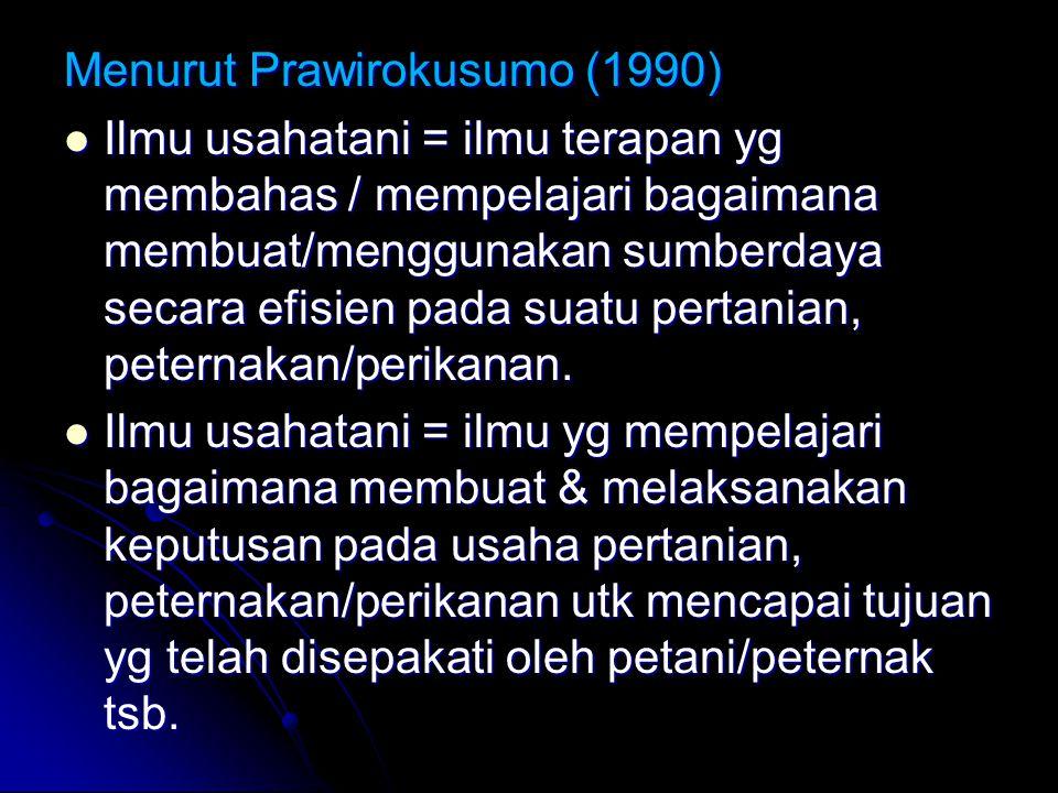 Menurut Prawirokusumo (1990)