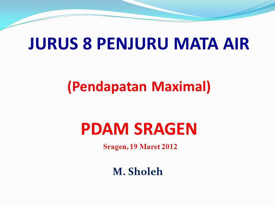 JURUS 8 PENJURU MATA AIR (Pendapatan Maximal) PDAM SRAGEN