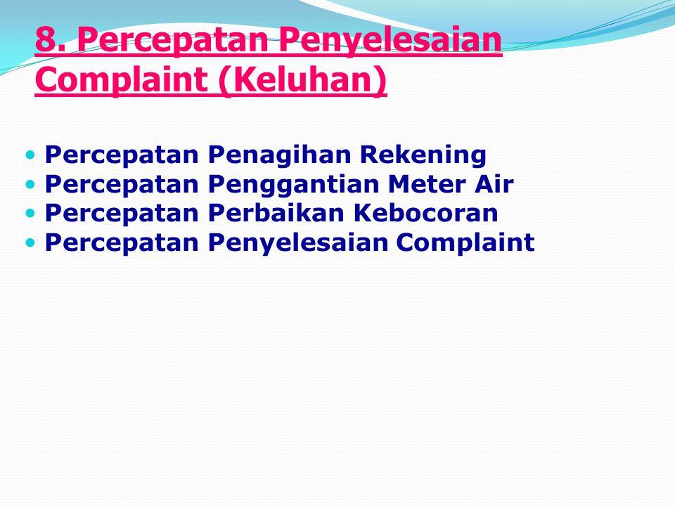 8. Percepatan Penyelesaian Complaint (Keluhan)
