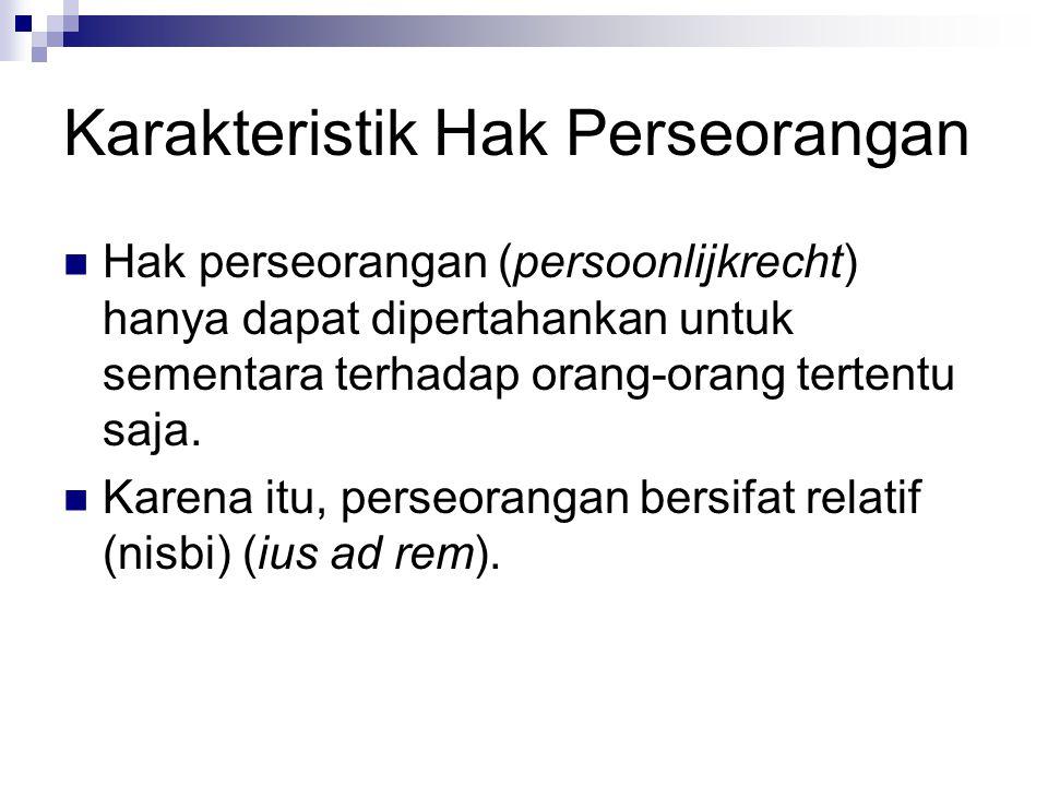 Karakteristik Hak Perseorangan