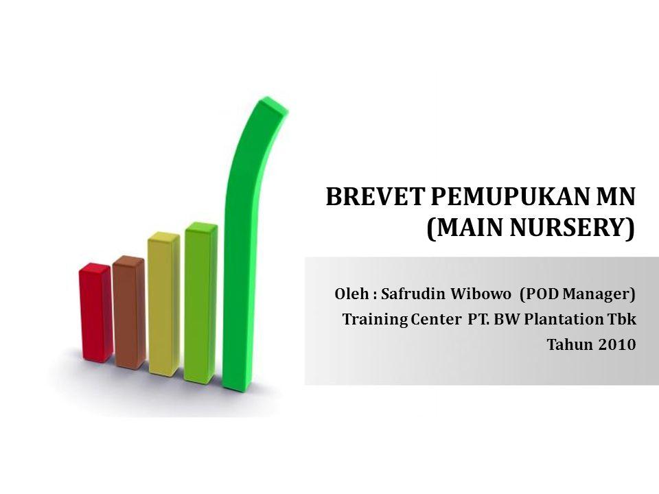 BREVET PEMUPUKAN MN (MAIN NURSERY)
