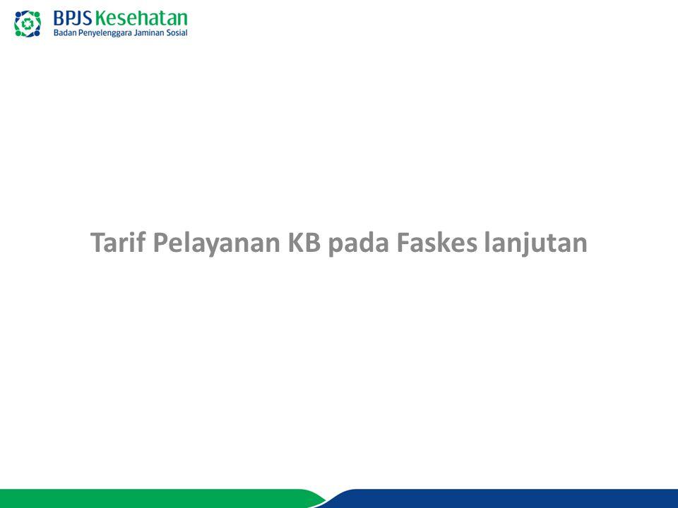 Tarif Pelayanan KB pada Faskes lanjutan