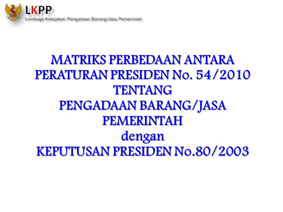 MATRIKS PERBEDAAN ANTARA PERATURAN PRESIDEN No. 54/2010 TENTANG
