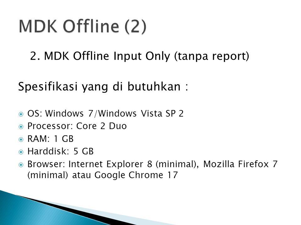 MDK Offline (2) Spesifikasi yang di butuhkan :