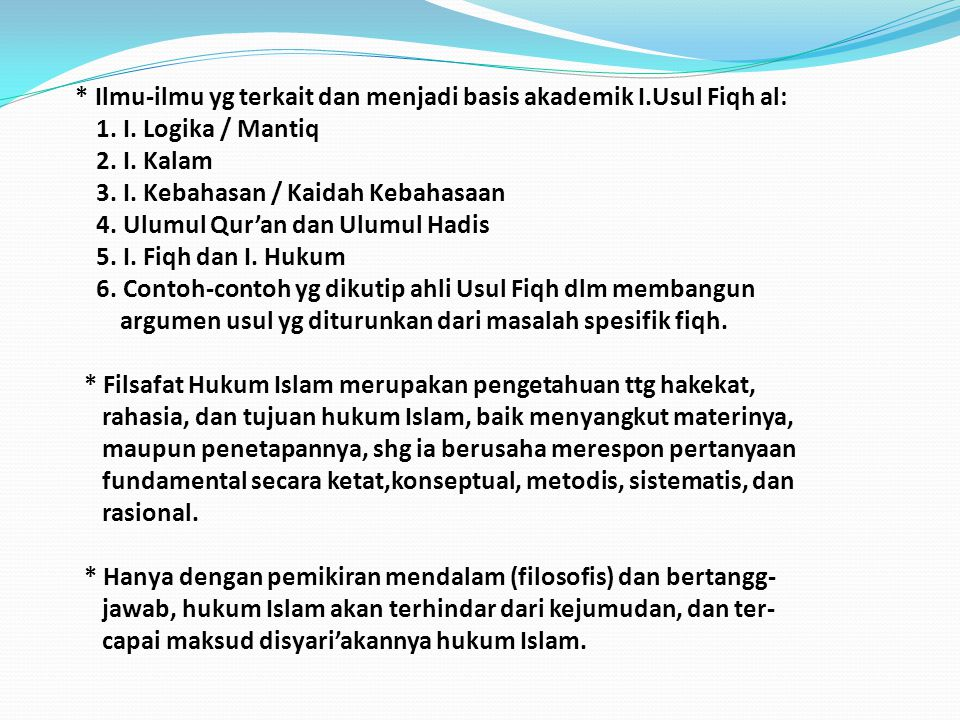 Ilmu-ilmu yg terkait dan menjadi basis akademik I. Usul Fiqh al: 1. I