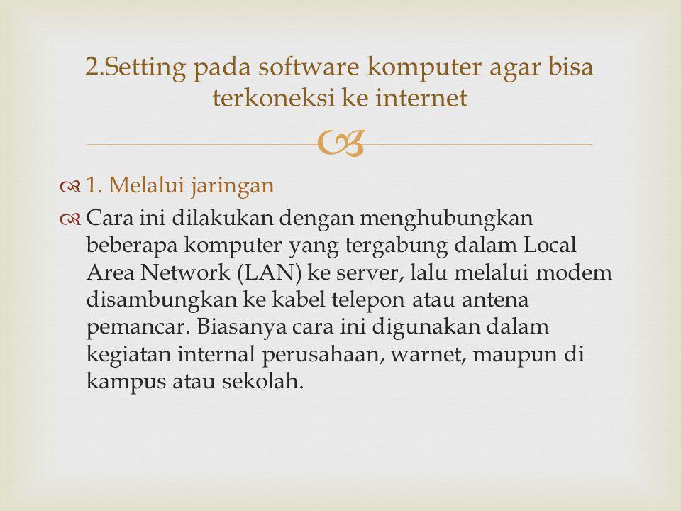 2.Setting pada software komputer agar bisa terkoneksi ke internet