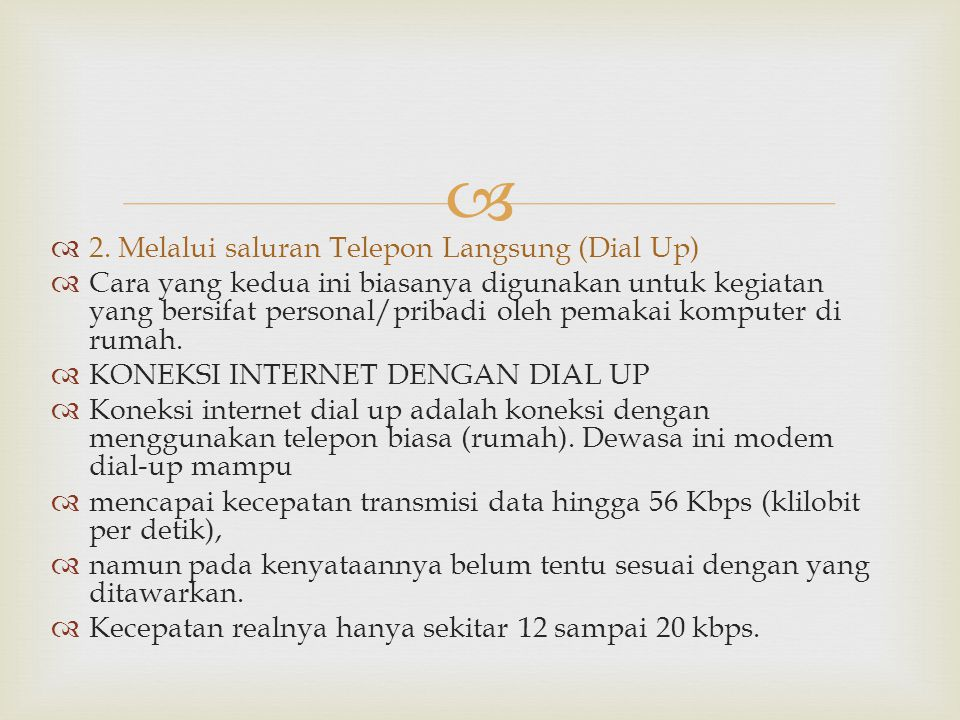 2. Melalui saluran Telepon Langsung (Dial Up)