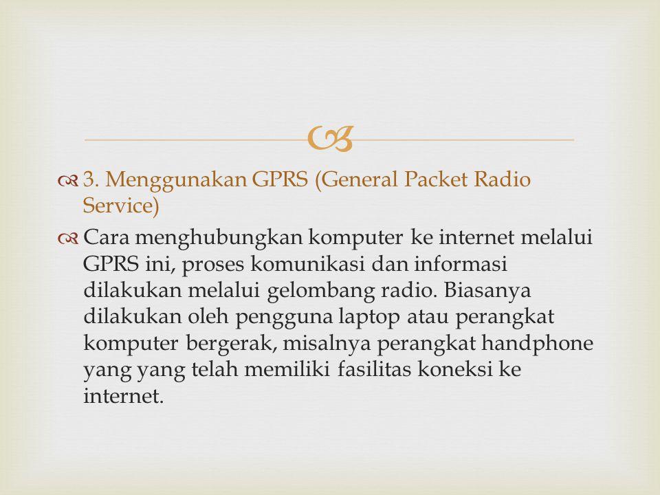3. Menggunakan GPRS (General Packet Radio Service)