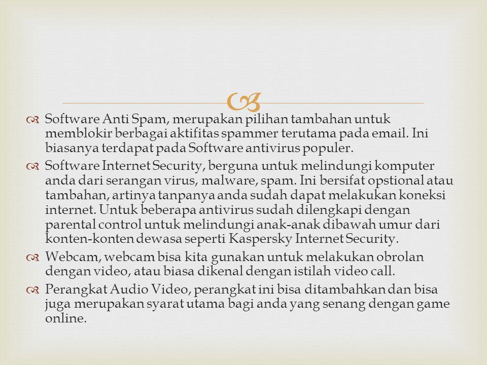 Software Anti Spam, merupakan pilihan tambahan untuk memblokir berbagai aktifitas spammer terutama pada email. Ini biasanya terdapat pada Software antivirus populer.