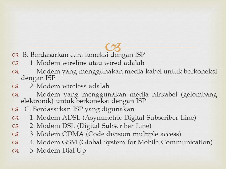 B. Berdasarkan cara koneksi dengan ISP