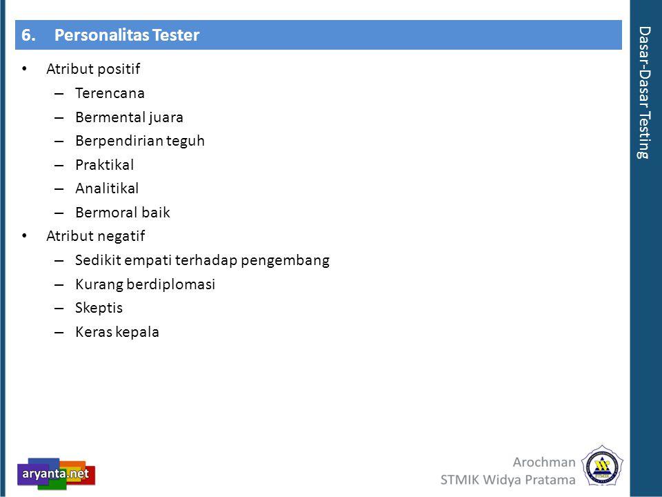 6. Personalitas Tester Dasar-Dasar Testing Atribut positif Terencana