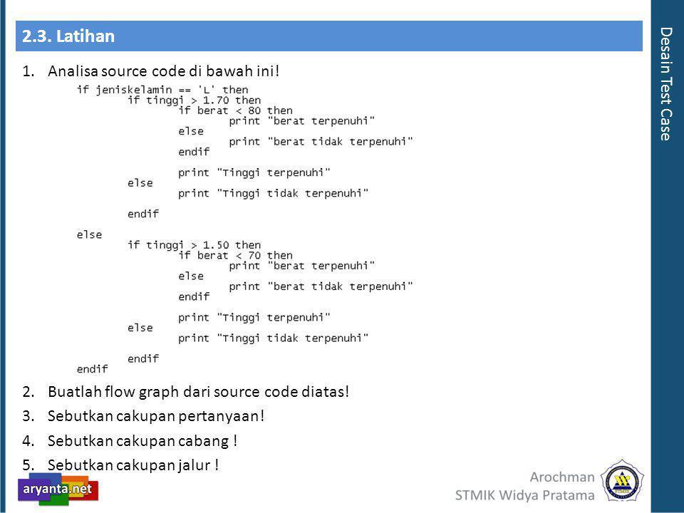 2.3. Latihan Desain Test Case Analisa source code di bawah ini!