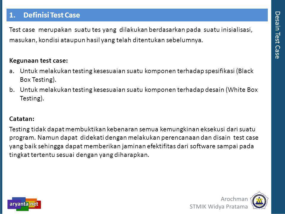 1. Definisi Test Case Desain Test Case