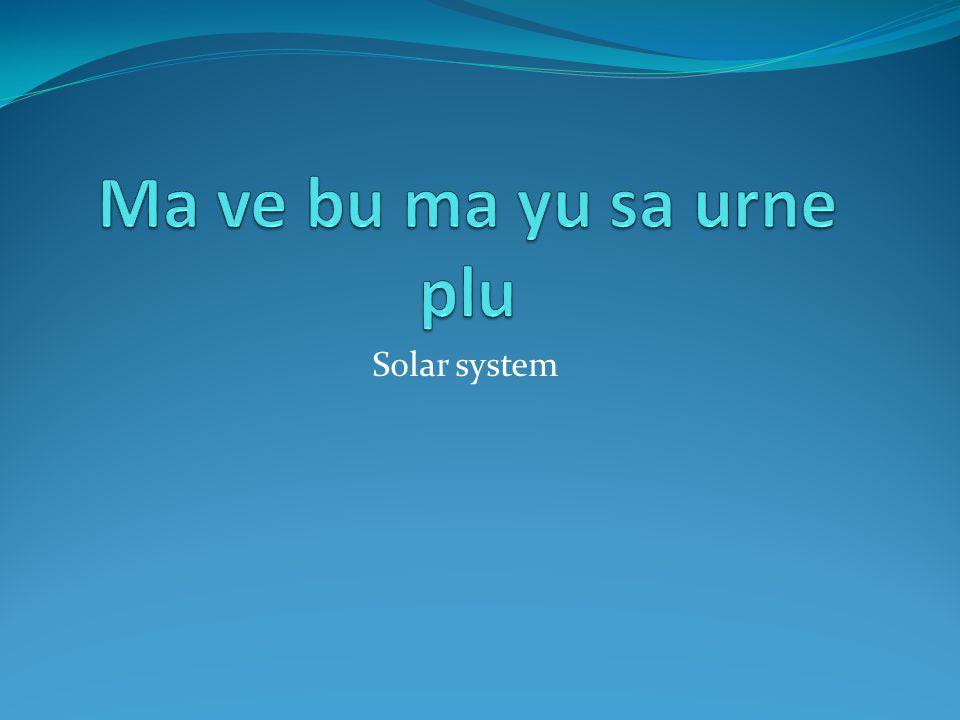 Ma ve bu ma yu sa urne plu Solar system