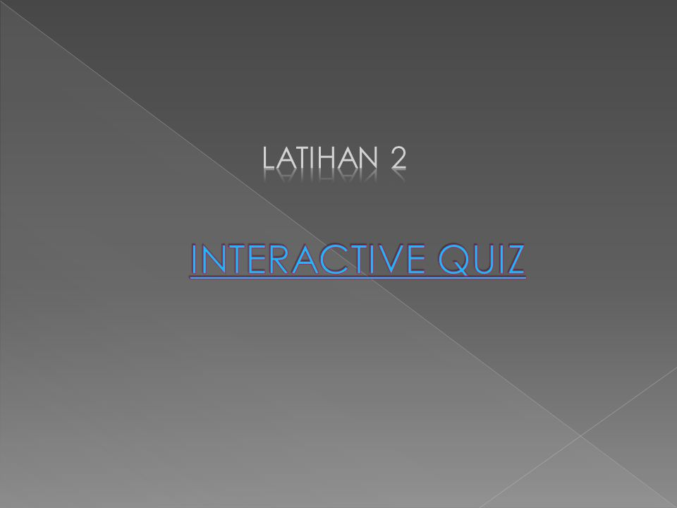 LATIHAN 2 INTERACTIVE QUIZ