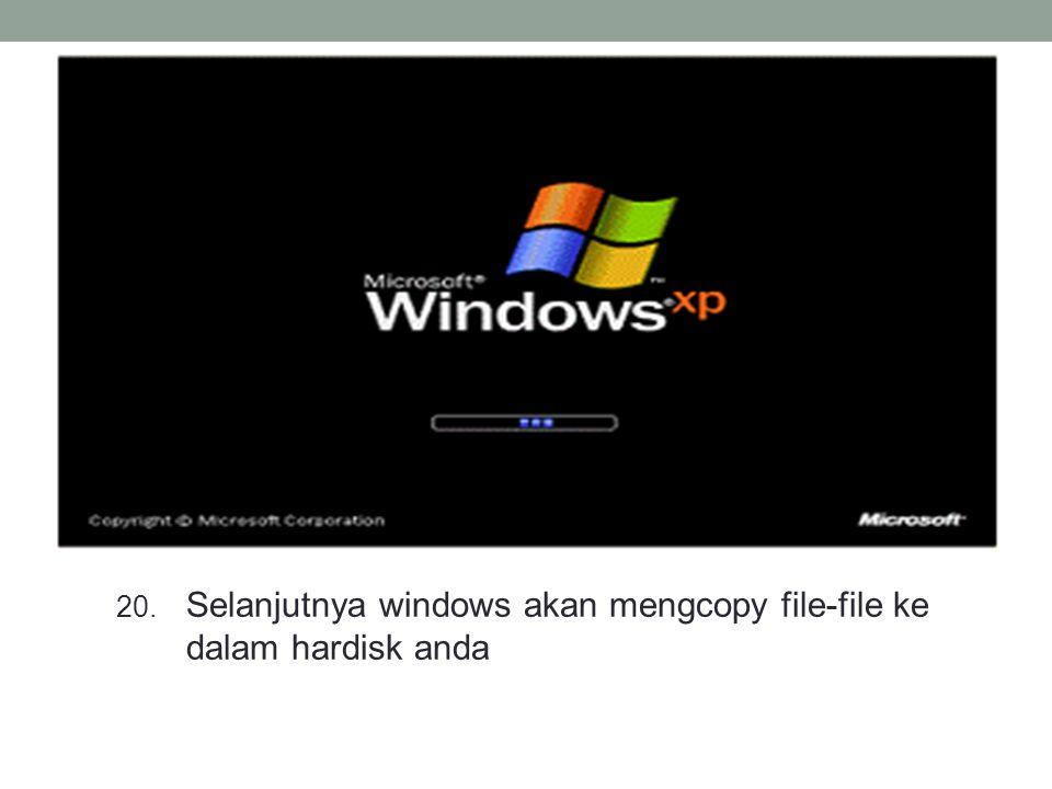 Selanjutnya windows akan mengcopy file-file ke dalam hardisk anda