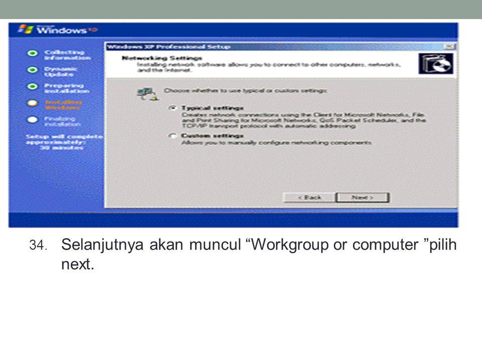 Selanjutnya akan muncul Workgroup or computer pilih next.