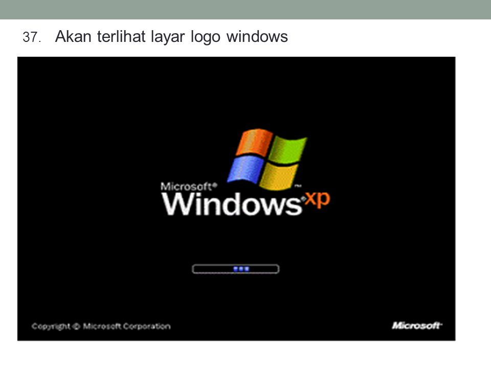 Akan terlihat layar logo windows