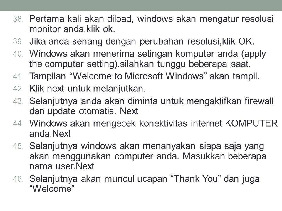 Pertama kali akan diload, windows akan mengatur resolusi monitor anda
