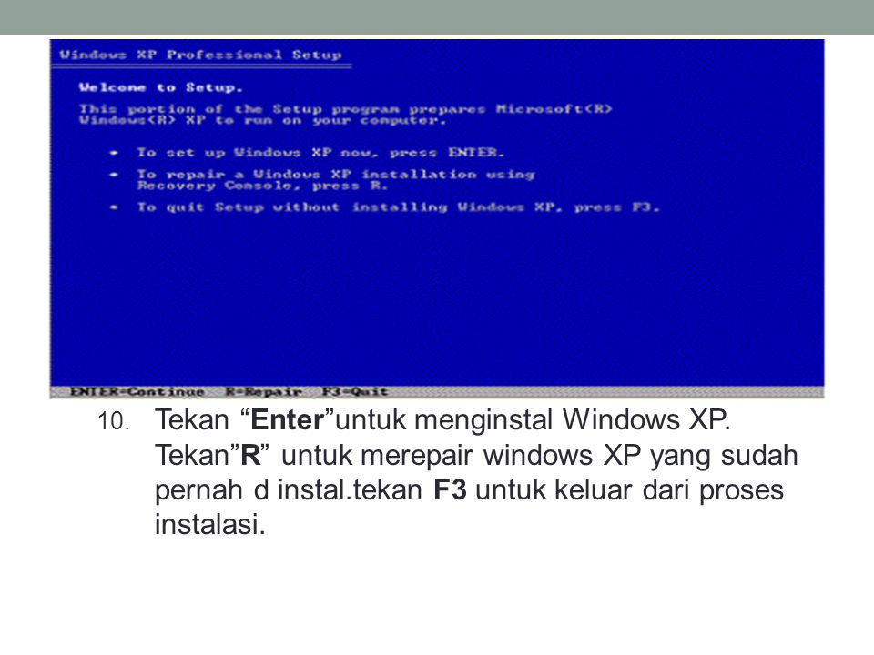 Tekan Enter untuk menginstal Windows XP