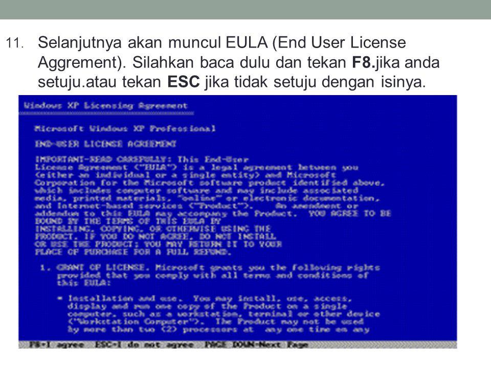 Selanjutnya akan muncul EULA (End User License Aggrement)
