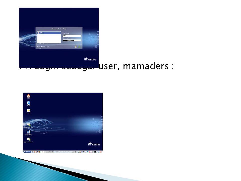 11. Login sebagai user, mamaders :