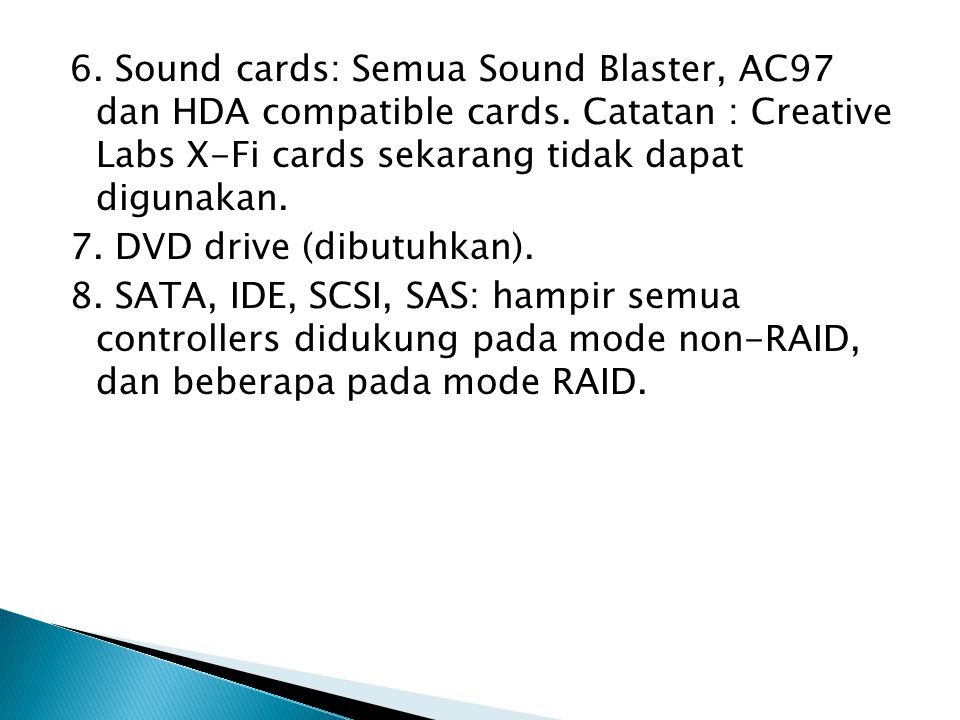 6. Sound cards: Semua Sound Blaster, AC97 dan HDA compatible cards