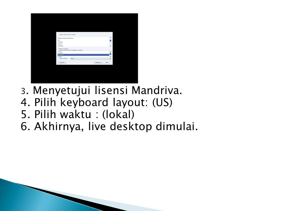 4. Pilih keyboard layout: (US) 5. Pilih waktu : (lokal)