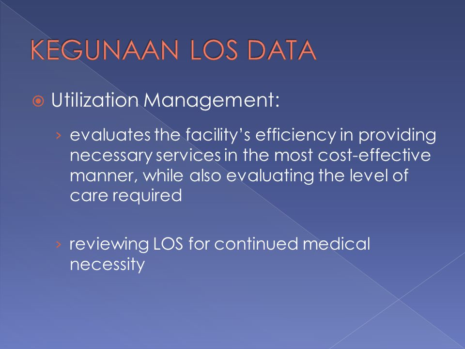 KEGUNAAN LOS DATA Utilization Management: