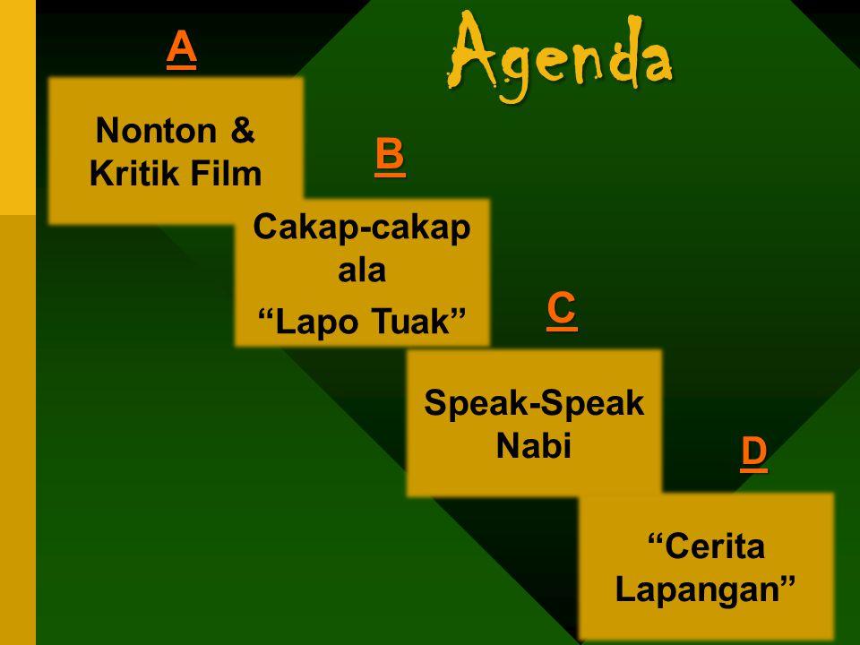 Agenda A B C D Nonton & Kritik Film Cakap-cakap ala Lapo Tuak
