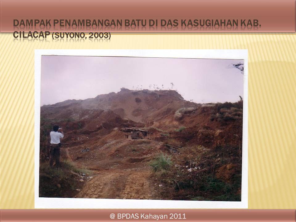 DAMPAK PENAMBANGAN BATU DI DAS KASUGIAHAN KAB. CILACAP (Suyono, 2003)