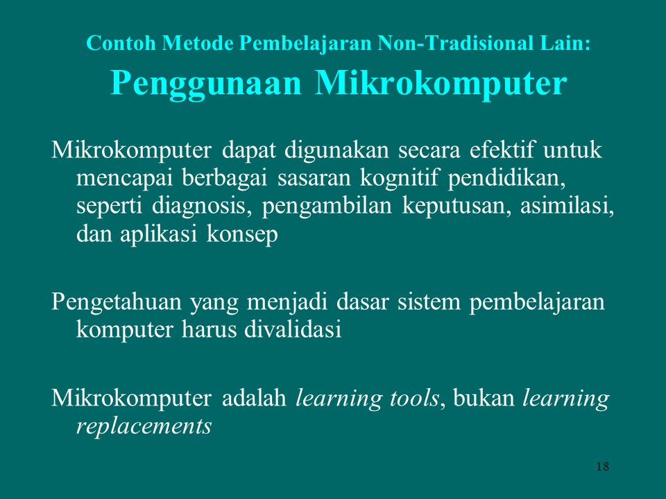 Mikrokomputer adalah learning tools, bukan learning replacements