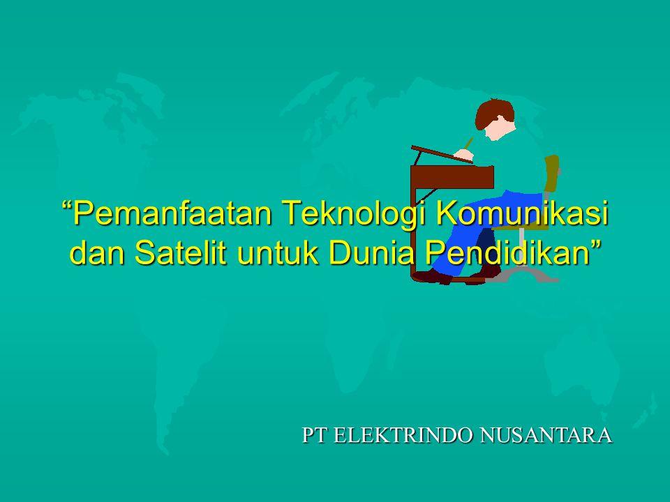Pemanfaatan Teknologi Komunikasi dan Satelit untuk Dunia Pendidikan