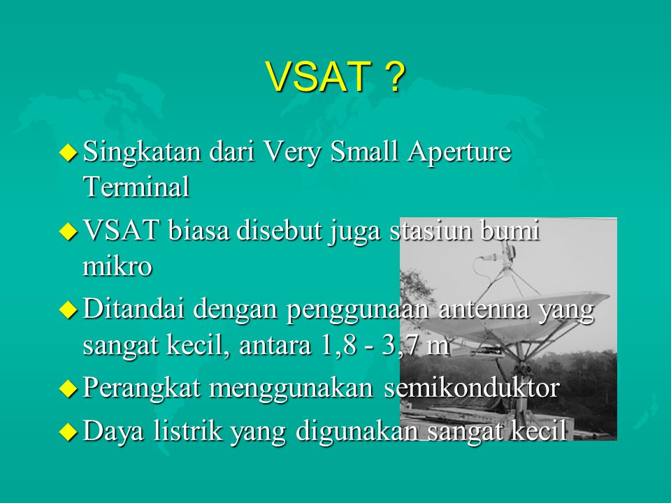 VSAT Singkatan dari Very Small Aperture Terminal