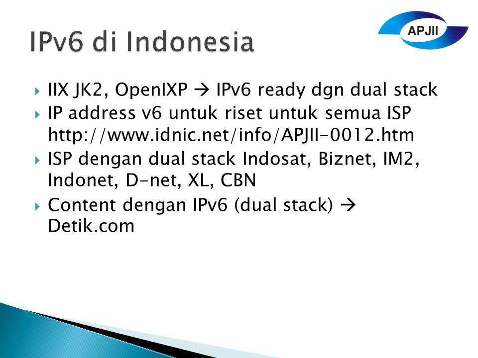 IPv6 di Indonesia IIX JK2, OpenIXP  IPv6 ready dgn dual stack