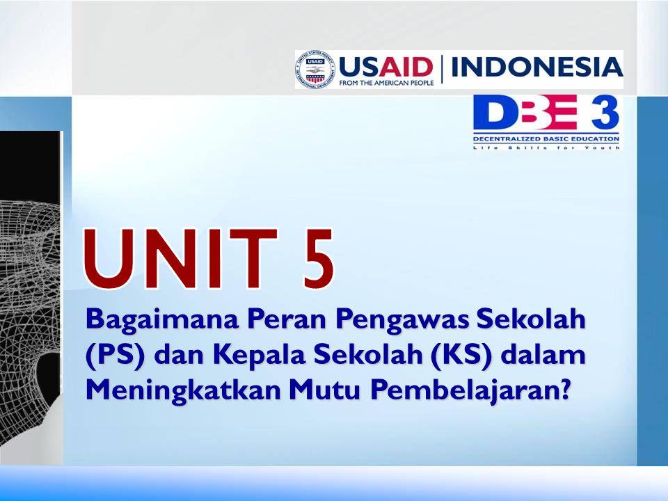 UNIT 5 Bagaimana Peran Pengawas Sekolah (PS) dan Kepala Sekolah (KS) dalam Meningkatkan Mutu Pembelajaran