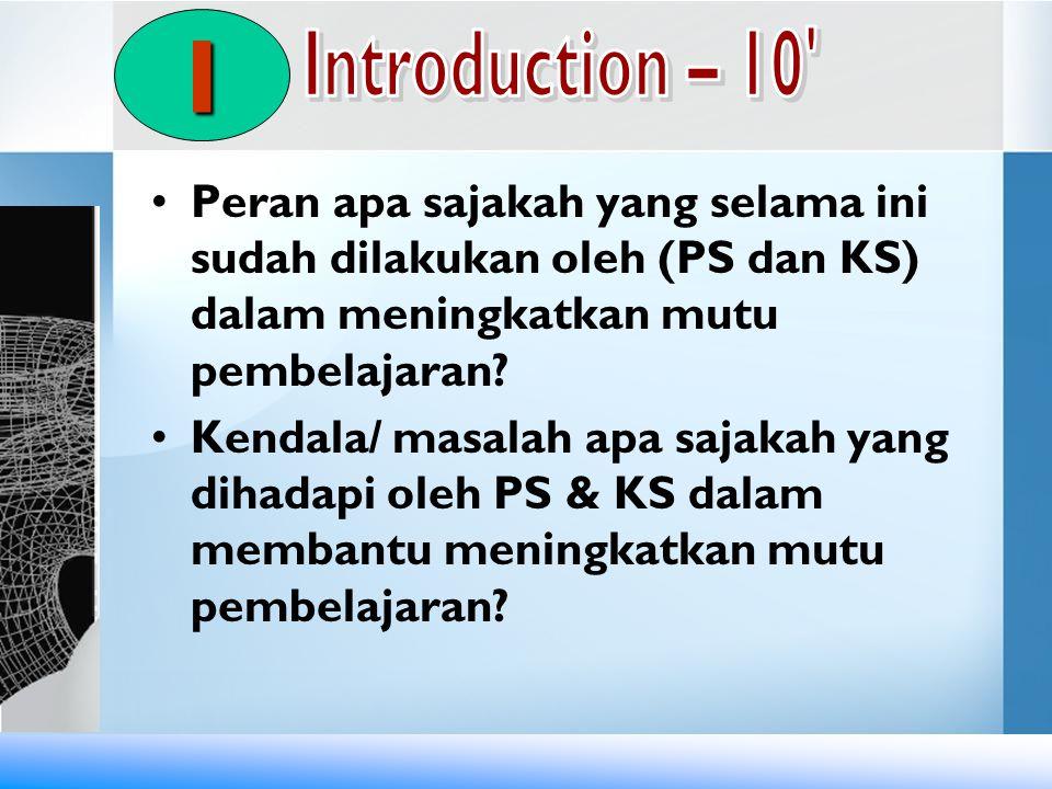 I Introduction – 10 Peran apa sajakah yang selama ini sudah dilakukan oleh (PS dan KS) dalam meningkatkan mutu pembelajaran