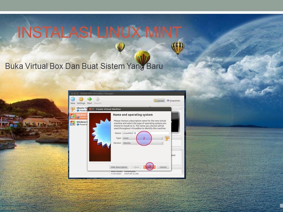 INSTALASI LINUX MINT Buka Virtual Box Dan Buat Sistem Yang Baru