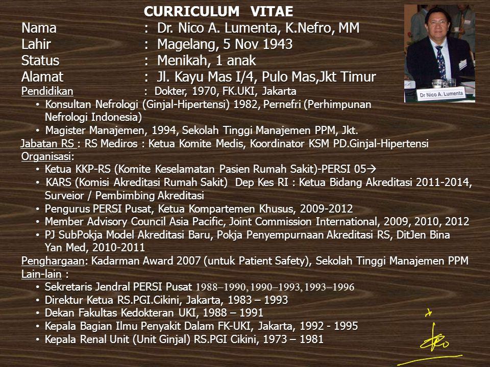 Nama : Dr. Nico A. Lumenta, K.Nefro, MM Lahir : Magelang, 5 Nov 1943