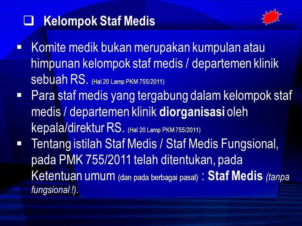 Kelompok Staf Medis Komite medik bukan merupakan kumpulan atau.