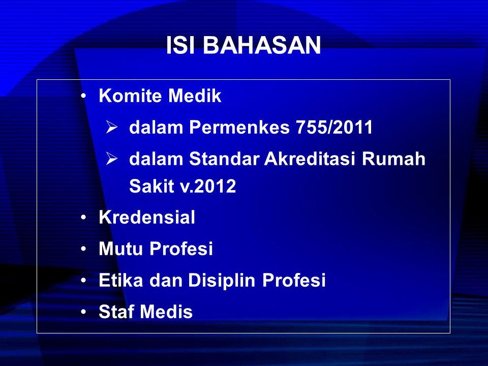 ISI BAHASAN Komite Medik dalam Permenkes 755/2011