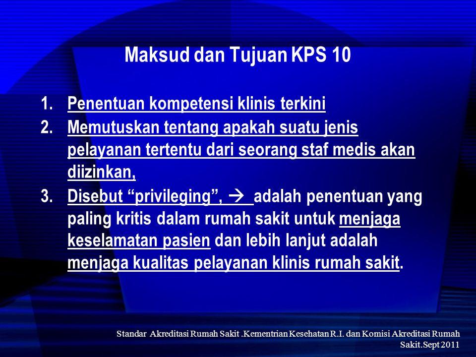 Maksud dan Tujuan KPS 10 Penentuan kompetensi klinis terkini