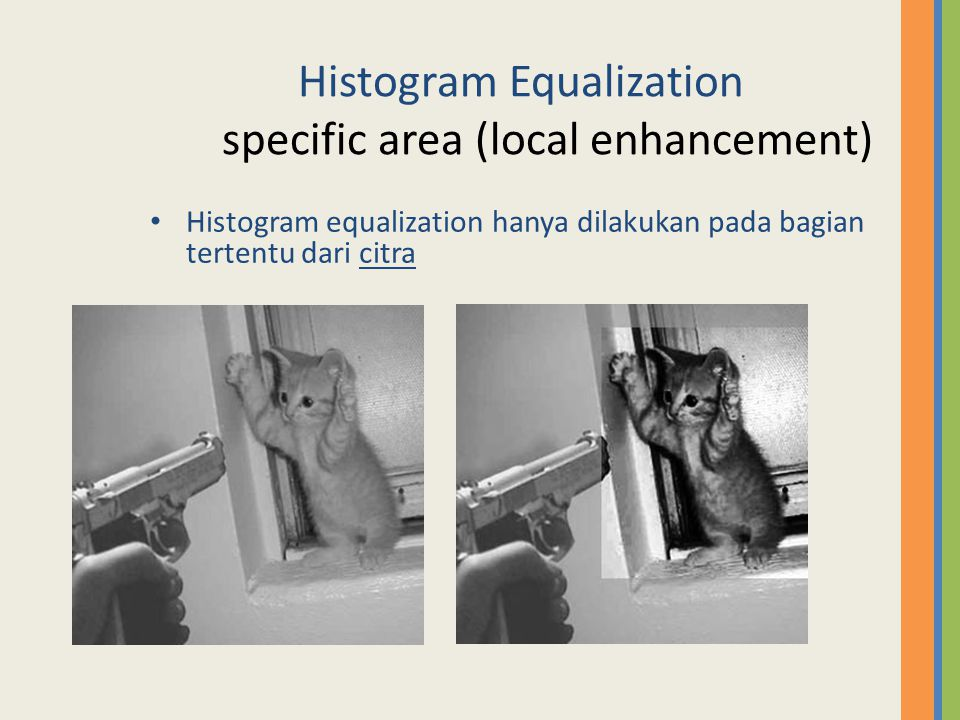 Histogram Equalization specific area (local enhancement)