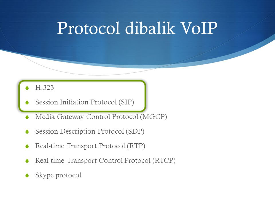 Protocol dibalik VoIP H.323 Session Initiation Protocol (SIP)