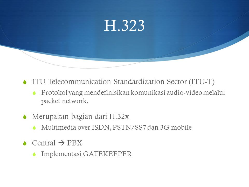 H.323 ITU Telecommunication Standardization Sector (ITU-T)
