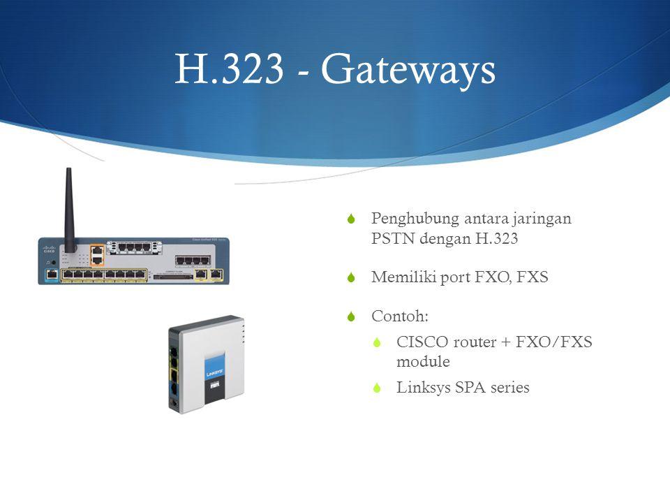 H.323 - Gateways Penghubung antara jaringan PSTN dengan H.323
