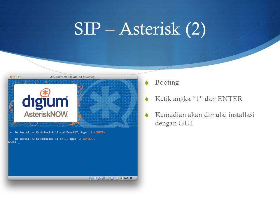 SIP – Asterisk (2) Booting Ketik angka 1 dan ENTER
