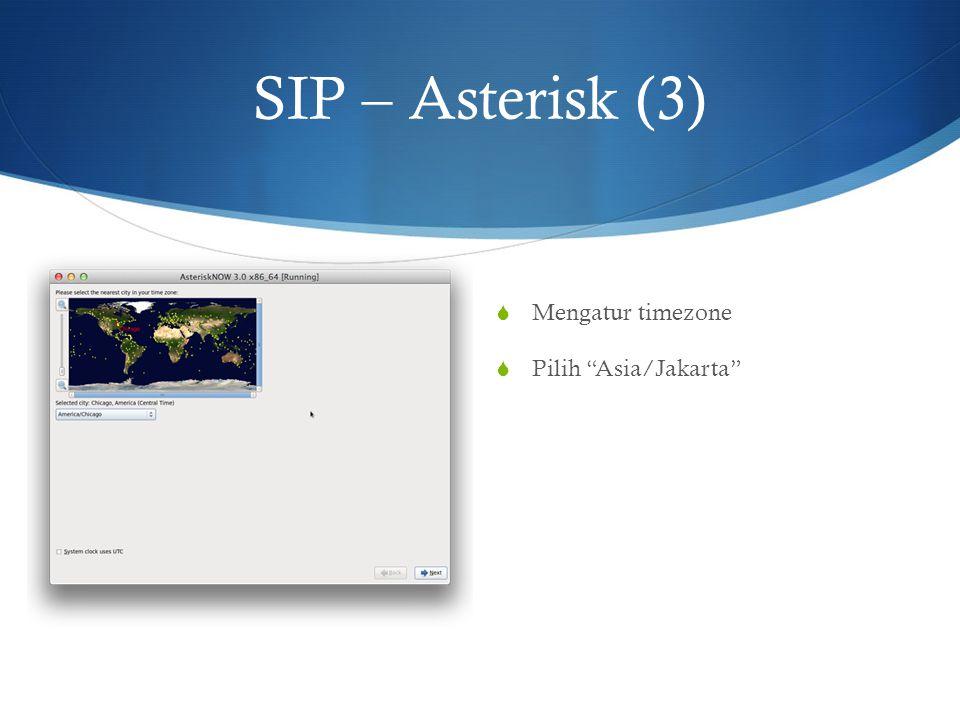 SIP – Asterisk (3) Mengatur timezone Pilih Asia/Jakarta